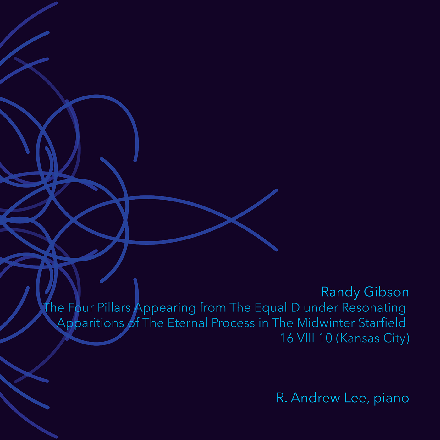 Randy Gibson's *The Four Pillars Appearing from The Equal D under Resonating Apparitions of The Eternal Process in The Midwinter Starfield 16 VIII 10 (Kansas City)*